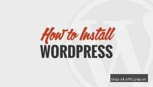 Làm thế nào để cài đặt WordPress - How to install WordPress